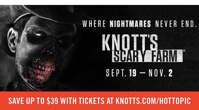 Save Up to $41 with tickets at Knotts.com/HotTopic