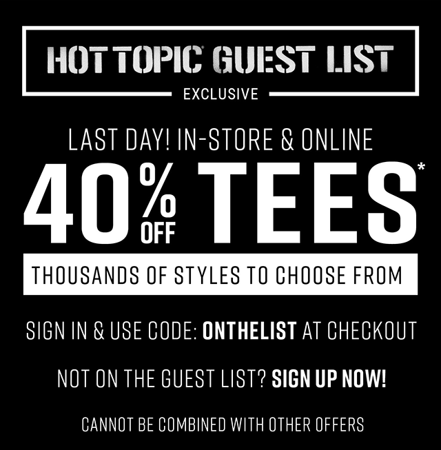 40% Off Tees for Gust List Members Only