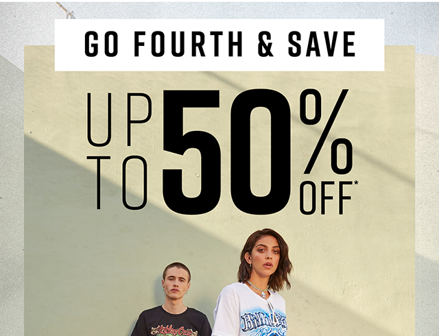 Go Fourth and Save Up to 50% off